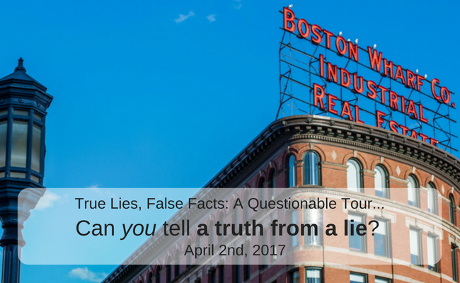 True Lies, False Facts: A Questionable Tour of Boston
